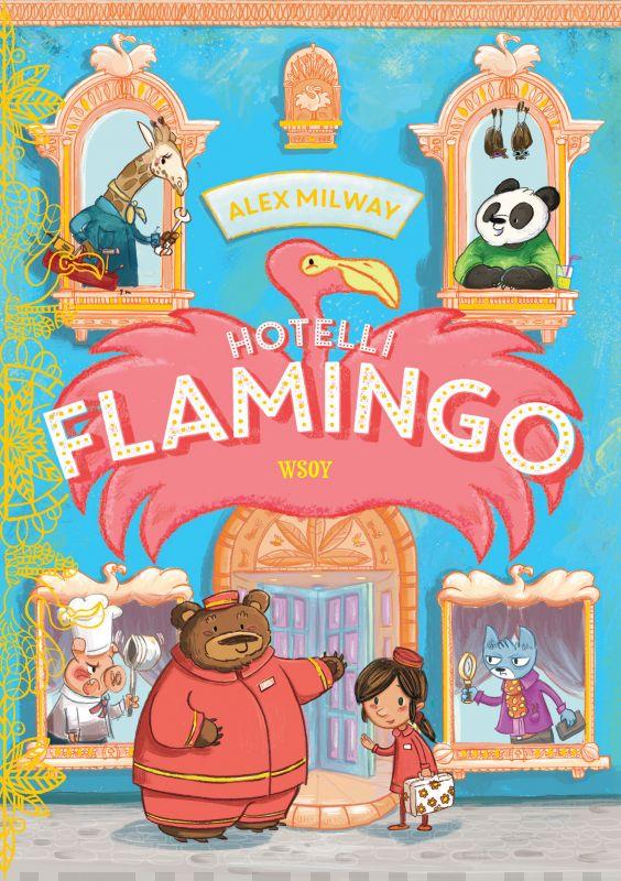 Hotelli Flamingo -kirjan kansikuva, jossa on suuri vaaleanpunainen flamingo ja hotellin henkilökuntaa.