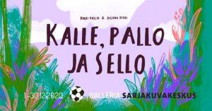 Kalle, pallo ja sello -näyttelyn kuva.